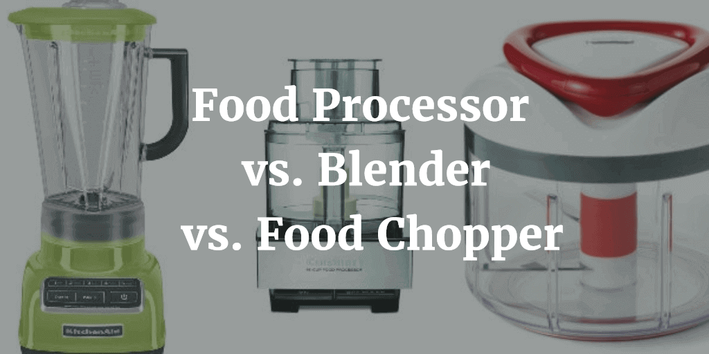 Food Processor Vs Blender ~ Food processor vs blender chopper which should