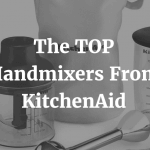 The TOP Handmixers From KitchenAid