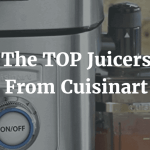 The TOP Juicers From Cuisinart