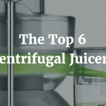 The Top 6 Centrifugal Juicers